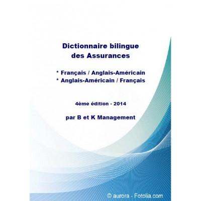 Dictionnaire bilingue Français/Anglais-Américain des Assurances