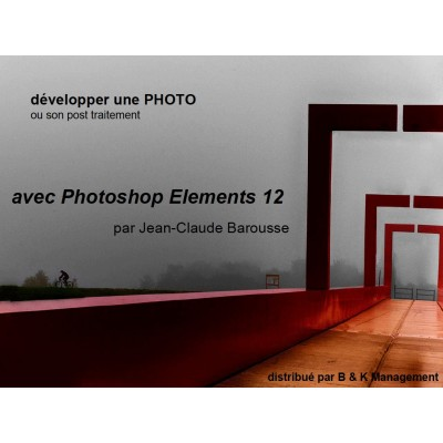 Tuto : post traitement des photos avec Photoshop Elements 12