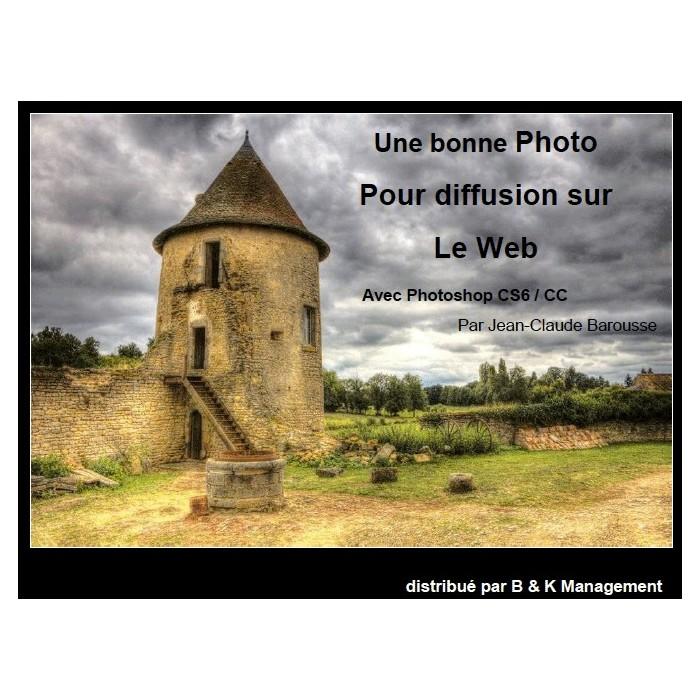 Une bonne Photo pour diffusion sur le Web avec Photoshop CS6 / CC
