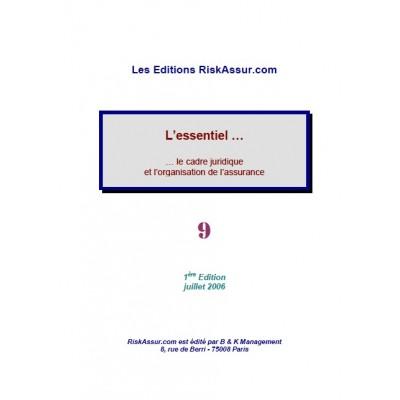 L'essentiel . . . le cadre juridique et l'organisation de l'assurance